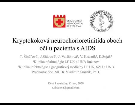 26. Kryptokoková neurochorioretinitída oboch očí u pacienta s AIDS (kazuistika)